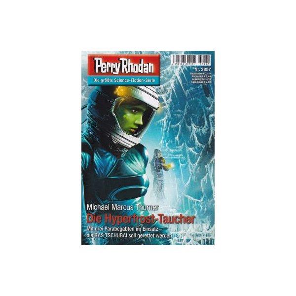 Moewig Perry Rhodan Nr.: 2857 - Thurner, Michael Marcus: Der Hyperfrost-Taucher Z(1-2)