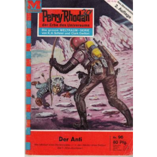 Moewig Perry Rhodan 2. Auflage Nr.: 96 - Scheer, K. H.: Der Anti Z(1-2)