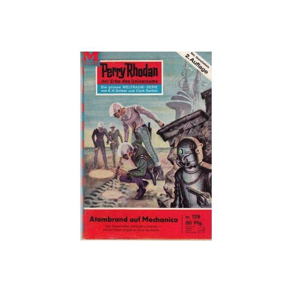 Moewig Perry Rhodan 2. Auflage Nr.: 129 - Darlton, Clark: Atombrand auf Mechanica Z(1-2)