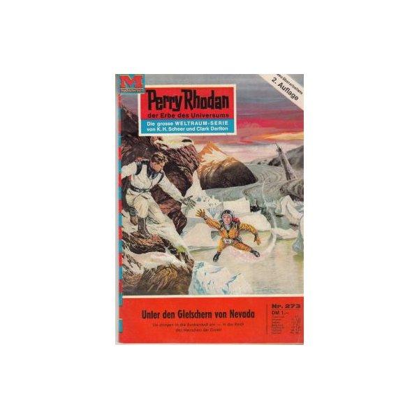 Moewig Perry Rhodan 2. Auflage Nr.: 273 - Voltz, William: Unter den Gletschern von Nevada Z(1-2)