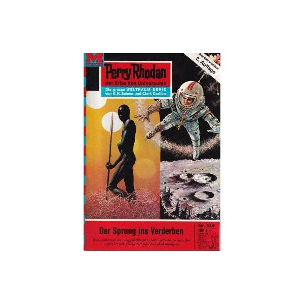 Moewig Perry Rhodan 2. Auflage Nr.: 316 - Darlton, Clark: Der Sprung ins Verderben Z(1-2)