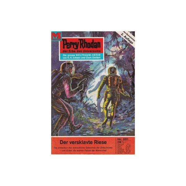 Moewig Perry Rhodan 2. Auflage Nr.: 351 - Voltz, William: Der versklavte Riese Z(1-2)