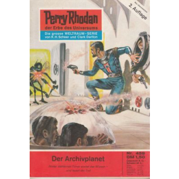 Moewig Perry Rhodan 2. Auflage Nr.: 459 - Kneifel, Hans: Der Archivplanet Z(1-2)