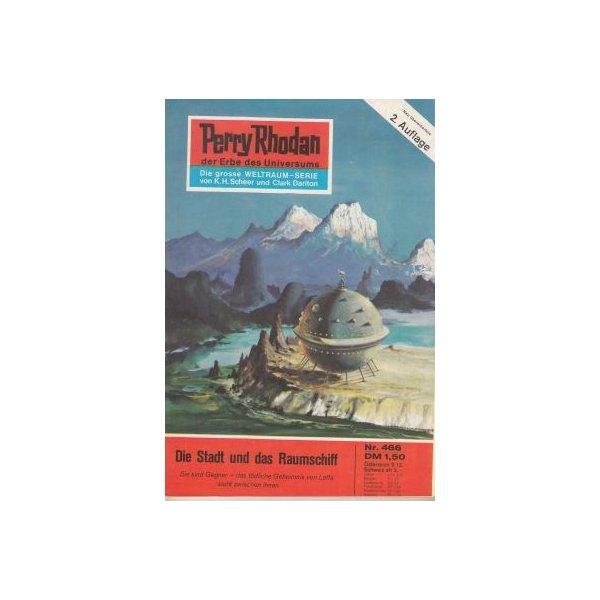 Moewig Perry Rhodan 2. Auflage Nr.: 466 - Kneifel, Hans: Die Stadt und das Raumschiff Z(1-2)