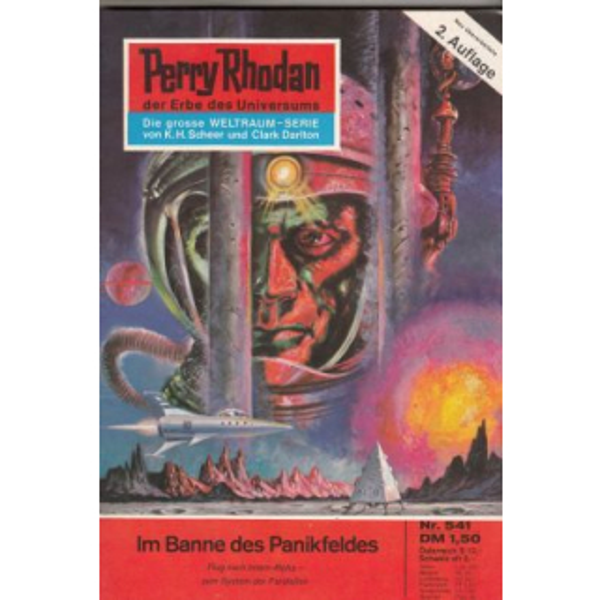 Moewig Perry Rhodan 2. Auflage Nr.: 541 - Darlton, Clark: Im Banne des Panikfeldes Z(1-2)