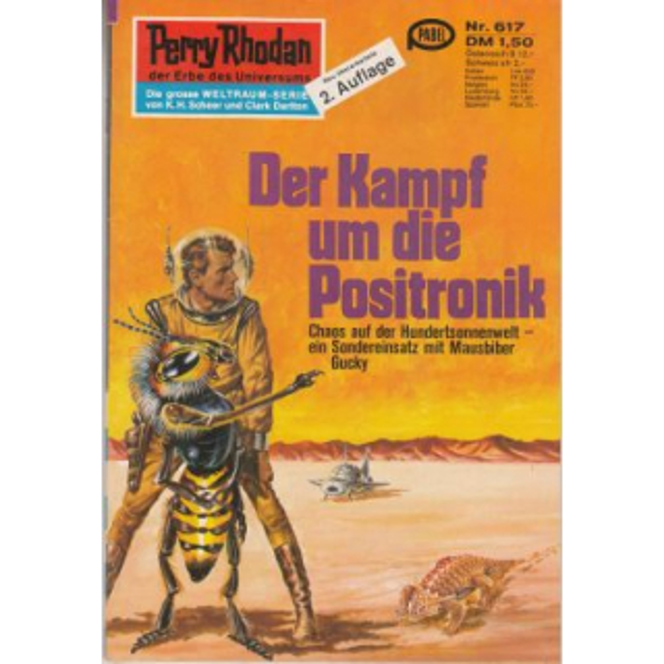 Moewig Perry Rhodan 2. Auflage Nr.: 617 - Darlton, Clark: Der Kampf um die Positronik Z(1-2)