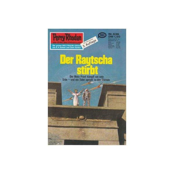 Moewig Perry Rhodan 2. Auflage Nr.: 636 - Francis, H. G.: Der Raytscha stirbt Z(1-2)