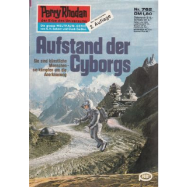 Moewig Perry Rhodan 2. Auflage Nr.: 762 - Ewers, H. G.: Aufstand der Cyborgs Z(1-2)