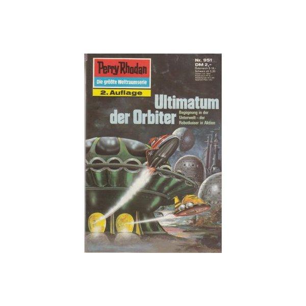 Moewig Perry Rhodan 2. Auflage Nr.: 951 - Ewers, H. G.: Ultimatum der Orbiter Z(1-2)