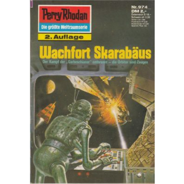 Moewig Perry Rhodan 2. Auflage Nr.: 974 - Francis, H. G.: Wachfort Skarabäus Z(1-2)