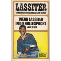 Bastei Lassiter Taschenbücher Nr.: 10 - Slade, Jack: Wenn Lassiter in die Hölle spuckt Z(1-2)