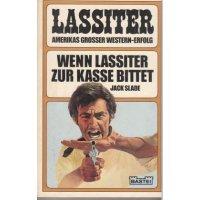 Bastei Lassiter Taschenbücher Nr.: 17 - Slade, Jack: Wenn Lassiter zur Kasse bittet Z(1-2)