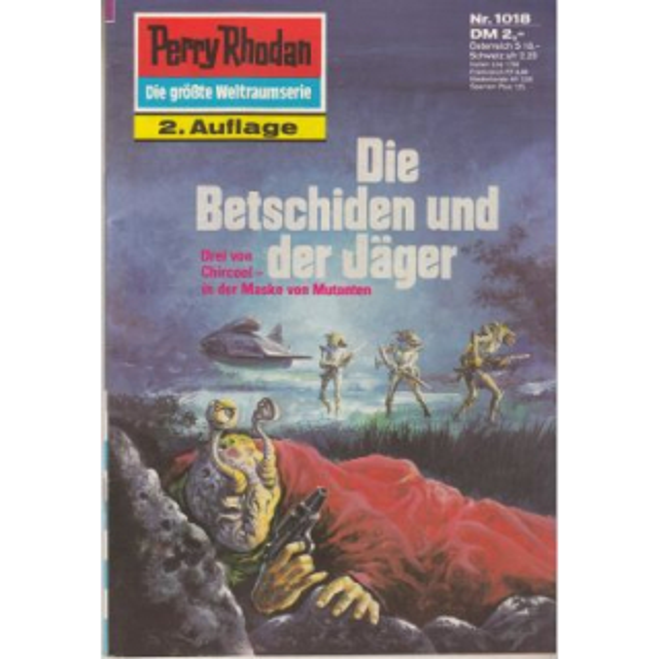 Moewig Perry Rhodan 2. Auflage Nr.: 1018 - Mahr, Kurt: Die Betschiden und der Jäger Z(1-2)