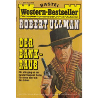 Bastei Western-Bestseller Nr.: 18 - Ullman, Robert: Der Bankraub Z(1-2)