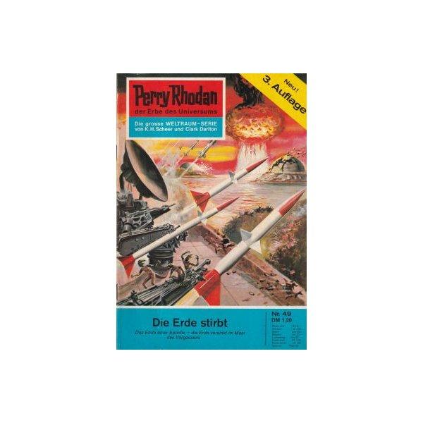 Moewig Perry Rhodan 3. Auflage Nr.: 49 - Darlton, Clark: Die Erde stirbt Z(1-2)