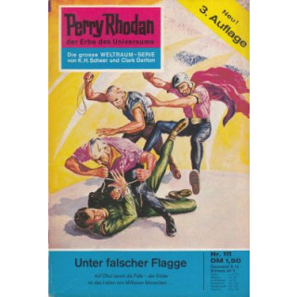Moewig Perry Rhodan 3. Auflage Nr.: 111 - Darlton, Clark: Unter falscher Flagge Z(1-2)