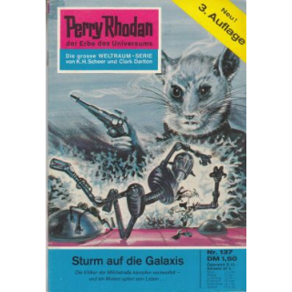 Moewig Perry Rhodan 3. Auflage Nr.: 137 - Brand, Kurt: Sturm auf die Galaxis Z(1-2)