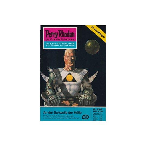 Moewig Perry Rhodan 3. Auflage Nr.: 240 - Ewers, H. G.: An der Schwelle zur Hölle Z(1-2)