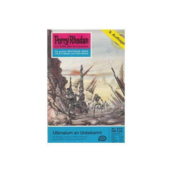 Moewig Perry Rhodan 3. Auflage Nr.: 270 - Scheer, K. H.: Ultimatum an Unbekannt Z(1-2)