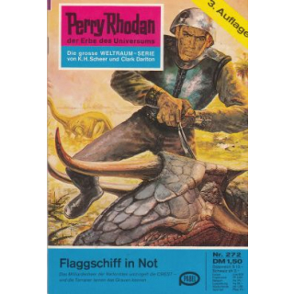 Moewig Perry Rhodan 3. Auflage Nr.: 272 - Ewers, H. G.: Flaggschiff in Not Z(1-2)