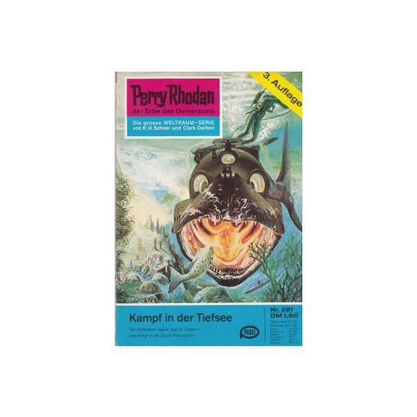 Moewig Perry Rhodan 3. Auflage Nr.: 281 - Ewers, H. G.: Kampf in der Tiefsee Z(1-2)