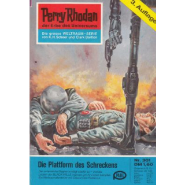 Moewig Perry Rhodan 3. Auflage Nr.: 301 - Voltz, William: Die Plattform des Schreckens Z(1-2)