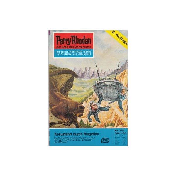 Moewig Perry Rhodan 3. Auflage Nr.: 315 - Ewers, H. G.: Kreuzfahrt durch Magellan Z(1-2)