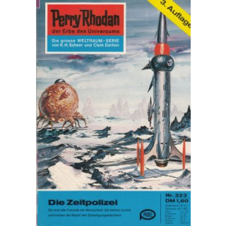 Moewig Perry Rhodan 3. Auflage Nr.: 323 - Voltz, William: Die Zeitpolizei Z(1-2)
