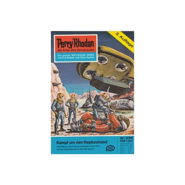Moewig Perry Rhodan 3. Auflage Nr.: 332 - Ewers, H. G.: Kampf um den Neptunmond Z(1-2)