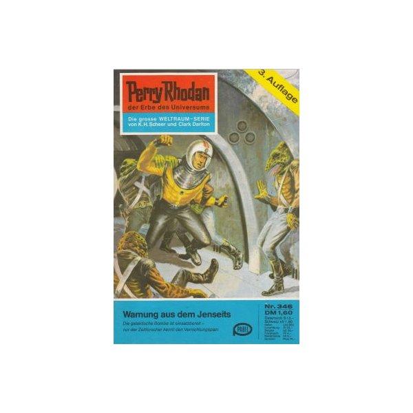 Moewig Perry Rhodan 3. Auflage Nr.: 346 - Ewers, H. G.: Warnung aus dem Jenseits Z(1-2)