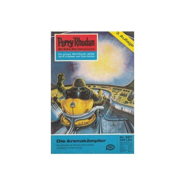 Moewig Perry Rhodan 3. Auflage Nr.: 357 - Ewers, H. G.: Die Arenakämpfer Z(1-2)