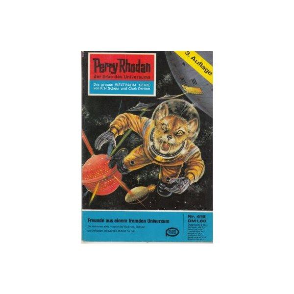 Moewig Perry Rhodan 3. Auflage Nr.: 415 - Darlton, Clark: Freunde aus einem fremden Universum Z(1-2)