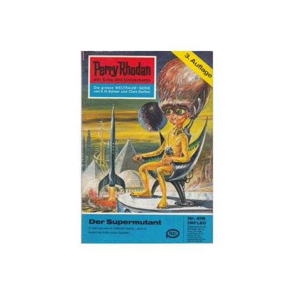 Moewig Perry Rhodan 3. Auflage Nr.: 416 - Ewers, H. G.: Der Supermutant Z(1-2)