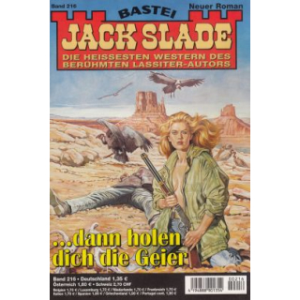 Bastei Jack Slade Nr.: 216 - Slade, Jack: ... dann holen dich die Geier Z(1-2)
