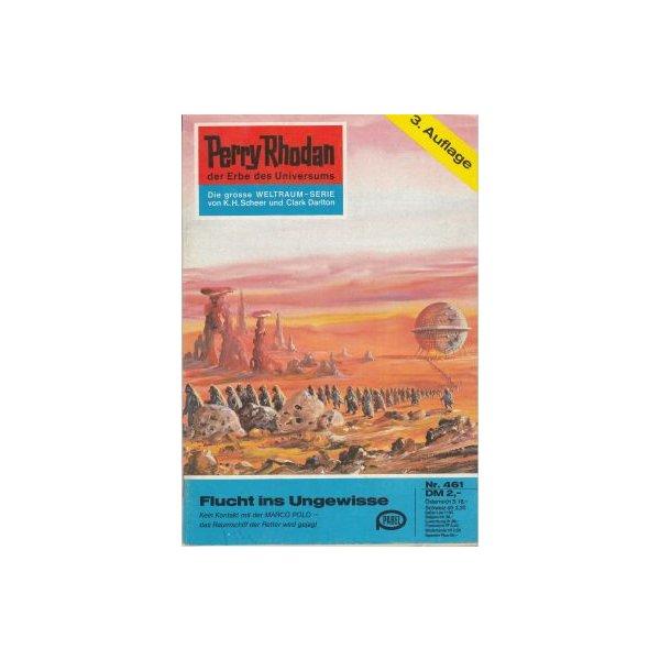 Moewig Perry Rhodan 3. Auflage Nr.: 461 - Darlton, Clark: Flucht ins Ungewisse Z(1-2)