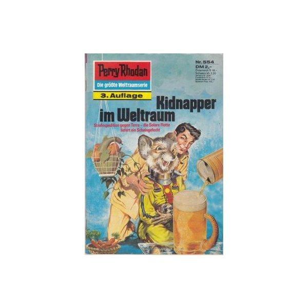 Moewig Perry Rhodan 3. Auflage Nr.: 554 - Darlton, Clark: Kidnapper im Weltraum Z(1-2)