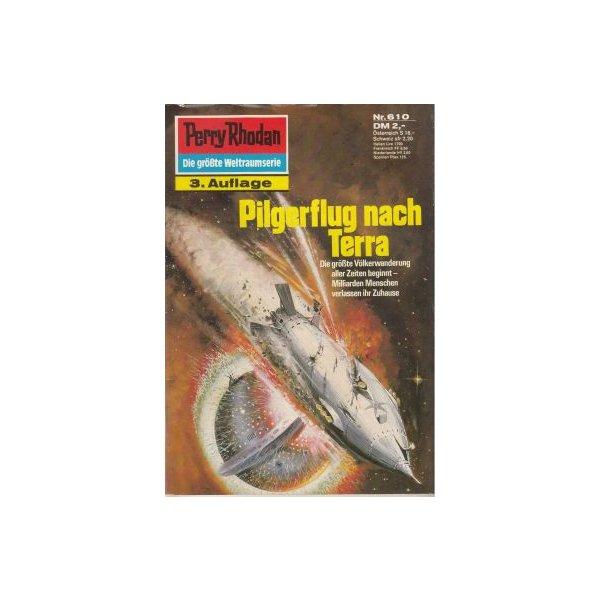 Moewig Perry Rhodan 3. Auflage Nr.: 610 - Vlcek, Ernst: Pilgerflug nach Terra Z(1-2)