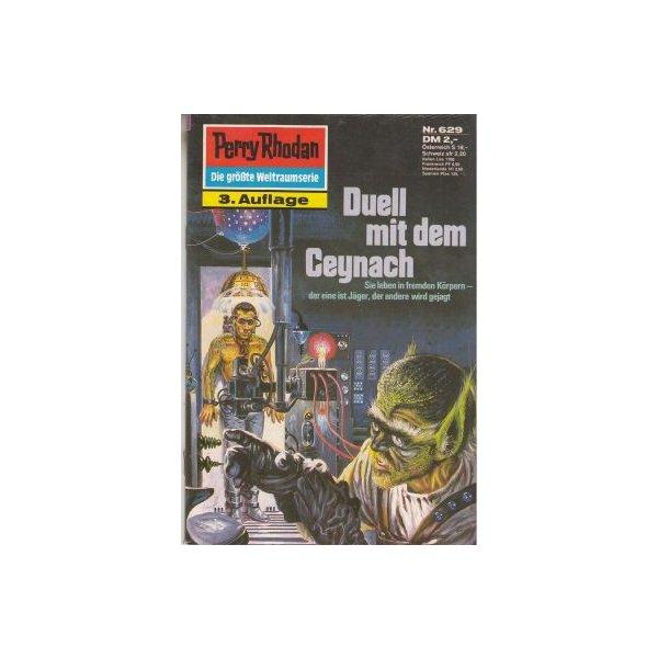 Moewig Perry Rhodan 3. Auflage Nr.: 629 - Ewers, H. G.: Duell mit dem Ceynach Z(1-2)