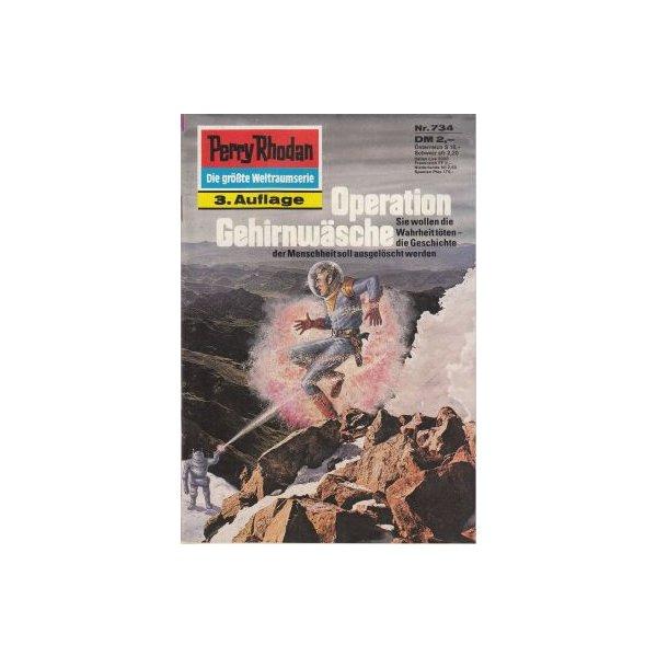 Moewig Perry Rhodan 3. Auflage Nr.: 734 - Mahr, Kurt: Operation Gehirnwäsche Z(1-2)