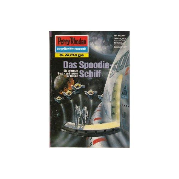 Moewig Perry Rhodan 3. Auflage Nr.: 1036 - Terrid, Peter: Das Spoodie-Schiff Z(1-2)