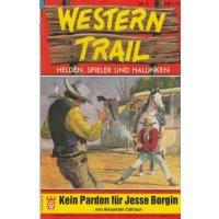 Kelter Western Trail Nr.: 2 - Calhoun, Alexander: Kein Pardon für Jesse Borgin Z(1)