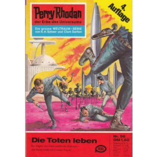 Moewig Perry Rhodan 4. Auflage Nr.: 56 - Darlton, Clark: Die Toten leben Z(1-2)