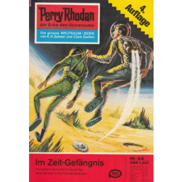 Moewig Perry Rhodan 4. Auflage Nr.: 64 - Darlton, Clark: Im Zeitgefängnis Z(1-2)