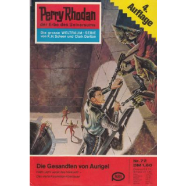 Moewig Perry Rhodan 4. Auflage Nr.: 72 - Mahr, Kurt: Die Gesandten von Aurigel Z(1-2)