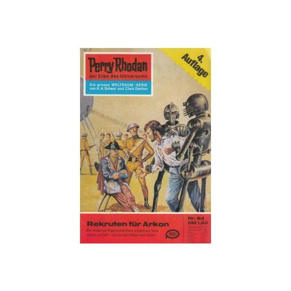 Moewig Perry Rhodan 4. Auflage Nr.: 84 - Darlton, Clark: Rekruten für Arkon Z(1-2)