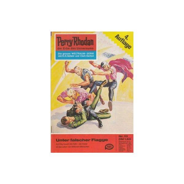 Moewig Perry Rhodan 4. Auflage Nr.: 111 - Darlton, Clark: Unter falscher Flagge Z(1-2)