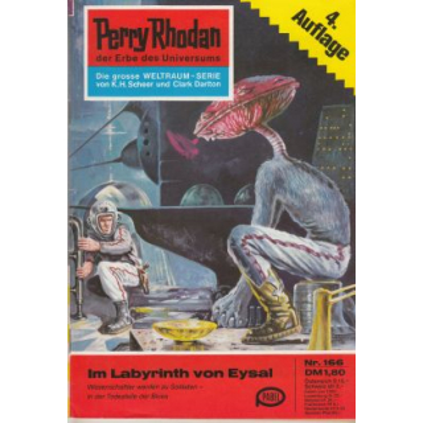 Moewig Perry Rhodan 4. Auflage Nr.: 166 - Mahr, Kurt: Im Labyrinth von Eysal Z(1-2)