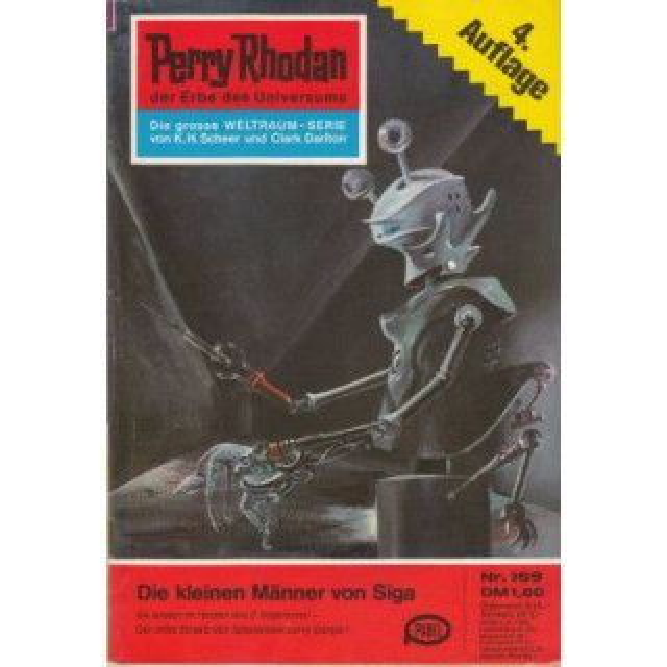 Moewig Perry Rhodan 4. Auflage Nr.: 169 - Scheer, K. H.: Die kleinen Männer von Siga Z(1-2)