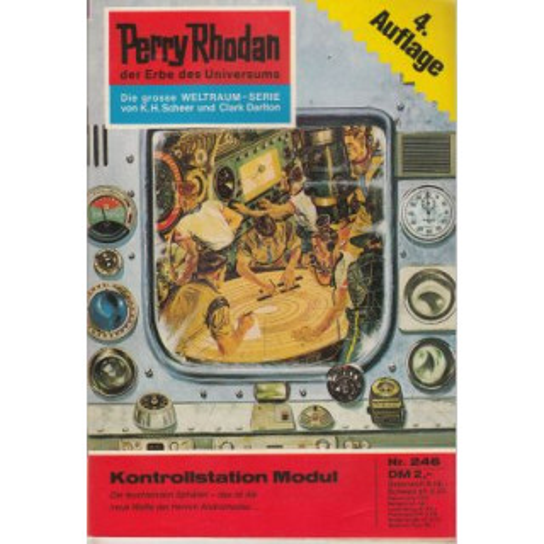 Moewig Perry Rhodan 4. Auflage Nr.: 246 - Ewers, H. G.: Kontrollstation Modul Z(1-2)