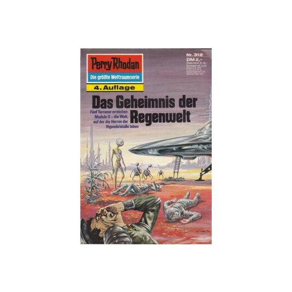Moewig Perry Rhodan 4. Auflage Nr.: 312 - Voltz, William: Das Geheimnis der Regenwelt Z(1-2)
